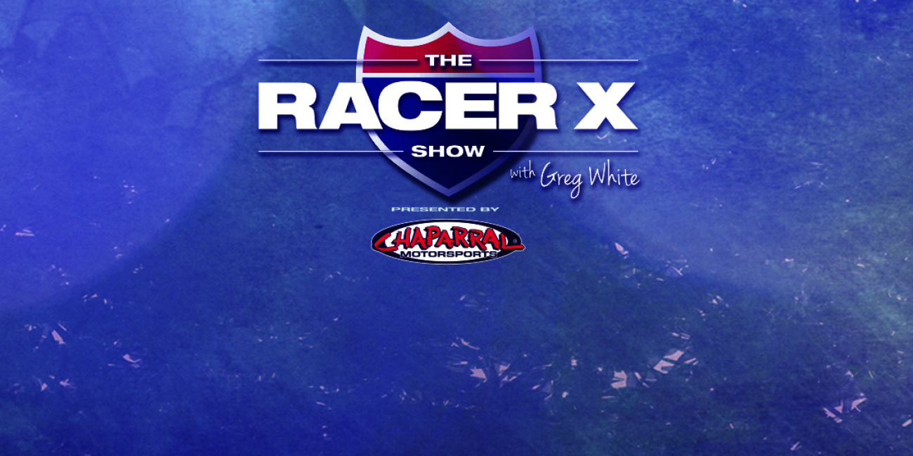 The Racer X Show: Episode 21
