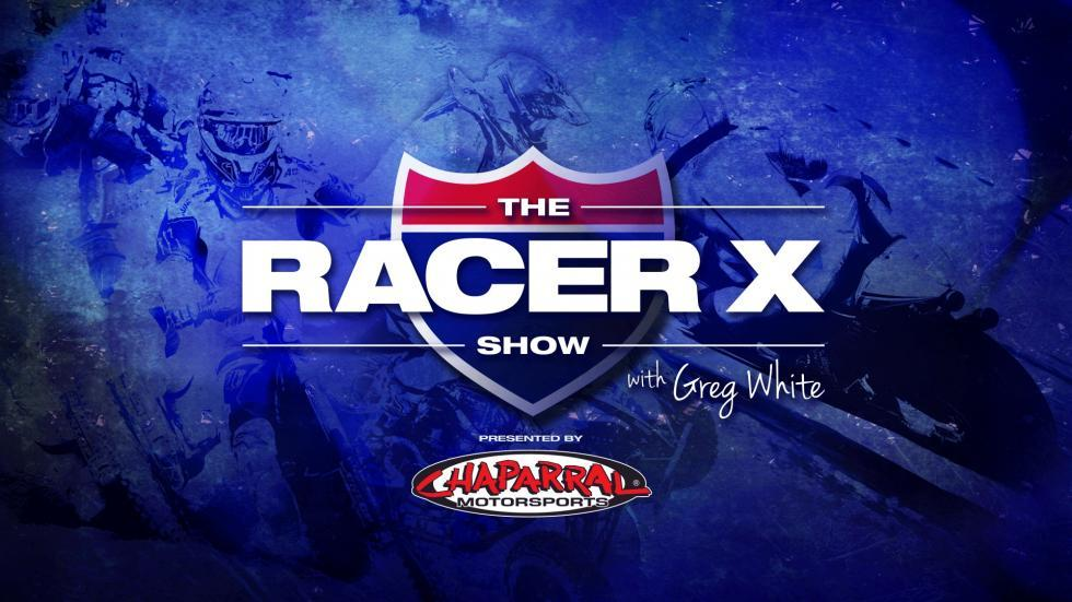 If you haven't watched The Racer X Show presented by Chaparral Motorsports with Greg White, head over to www.RacerTV.com and catch up with all the racing that's happened